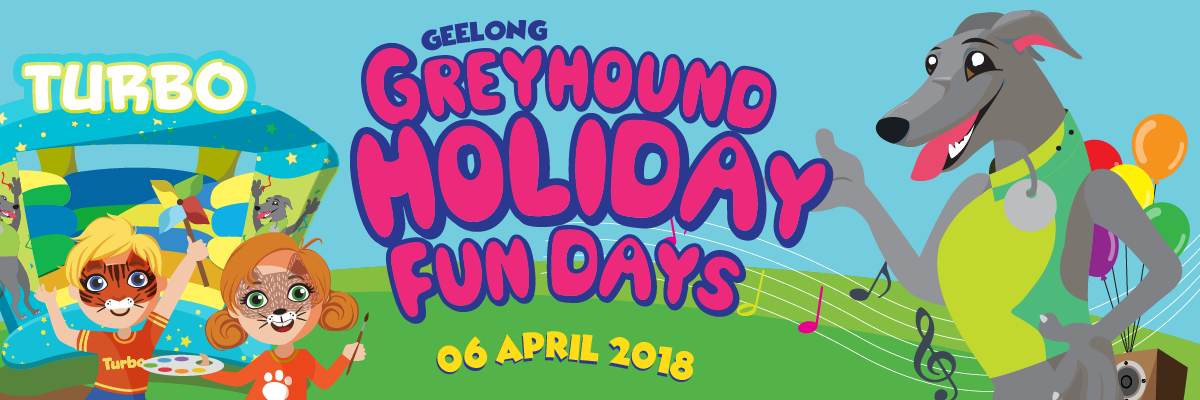 Greyhound Holiday Fun Day in Geelong
