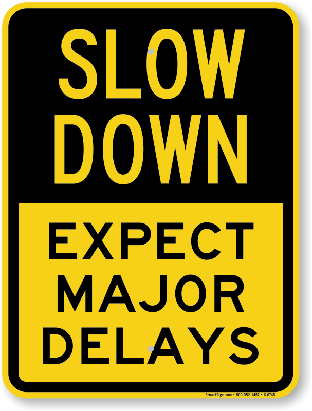 expect-major-delays-sign